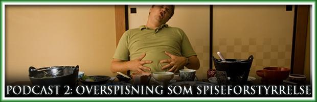 Podcast 2 – Overspisning som spiseforstyrrelse